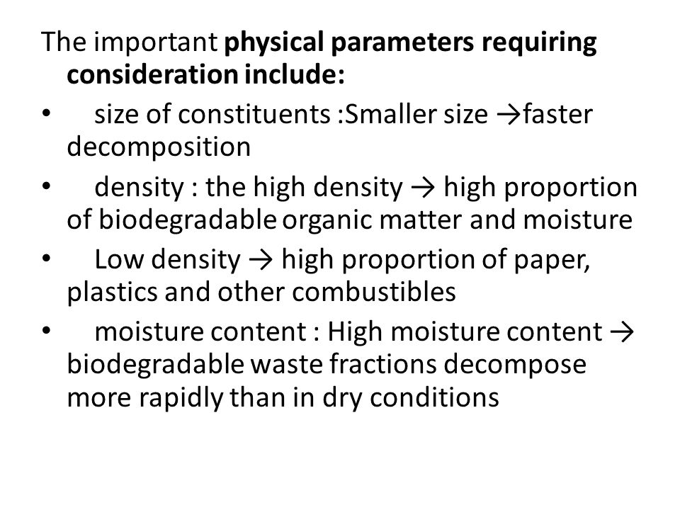 The important physical parameters requiring consideration include: