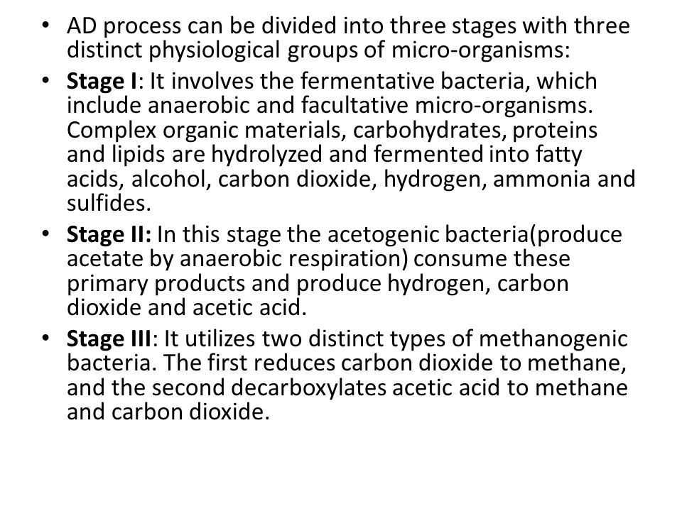AD process can be divided into three stages with three distinct physiological groups of micro-organisms: