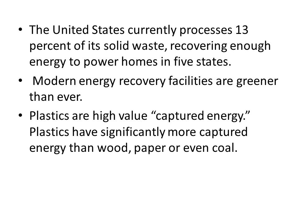 The United States currently processes 13 percent of its solid waste, recovering enough energy to power homes in five states.