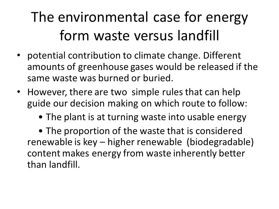 The environmental case for energy form waste versus landfill