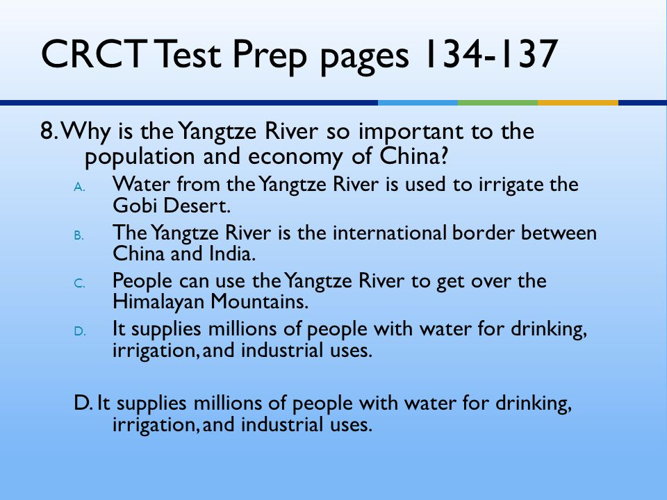 CRCT Test Prep pages 134-137 8. Why is the Yangtze River so important to the population and economy of China