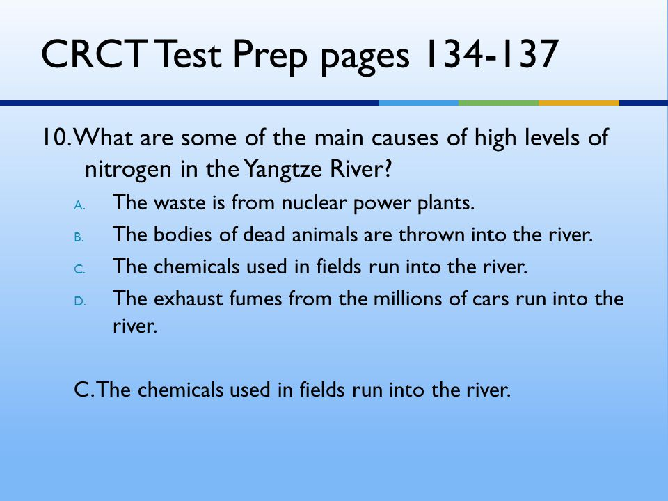 CRCT Test Prep pages 134-137 10. What are some of the main causes of high levels of nitrogen in the Yangtze River