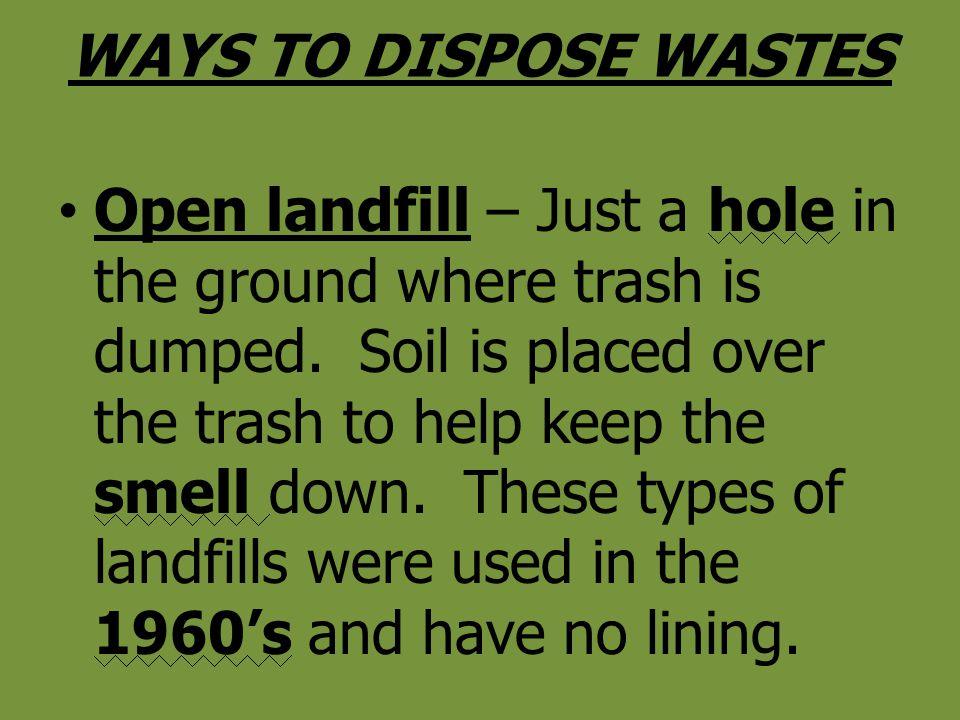 WAYS TO DISPOSE WASTES