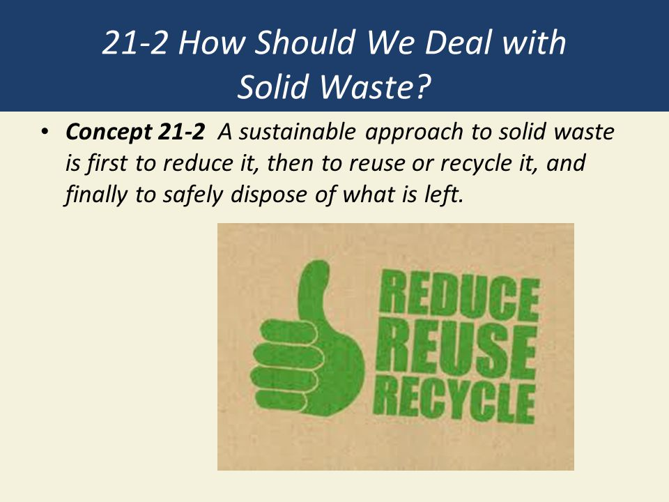21-2 How Should We Deal with Solid Waste