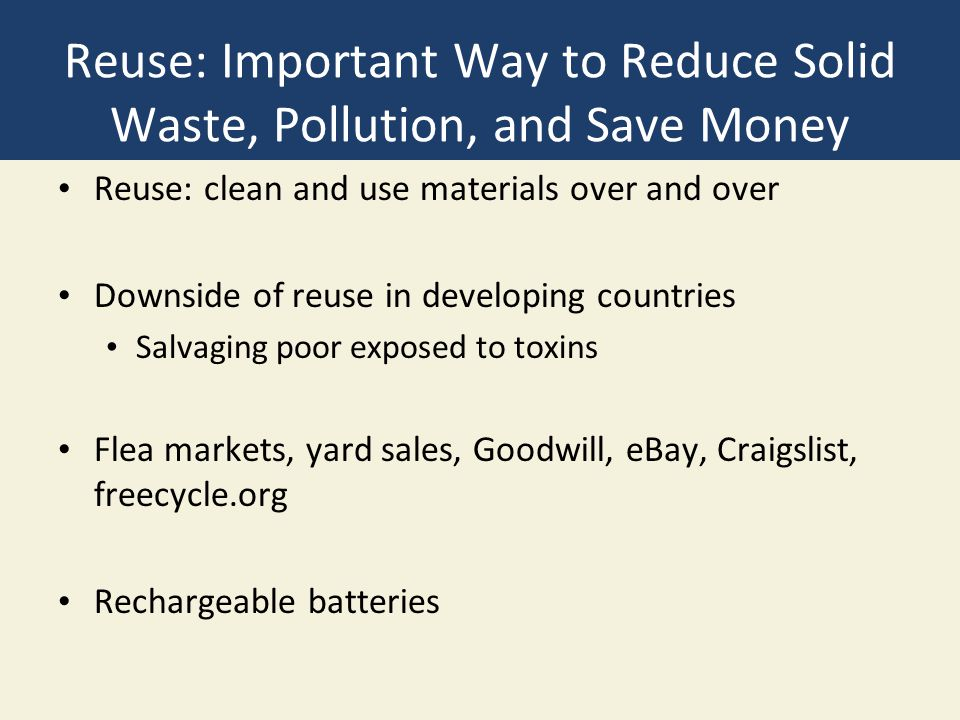 Reuse: Important Way to Reduce Solid Waste, Pollution, and Save Money