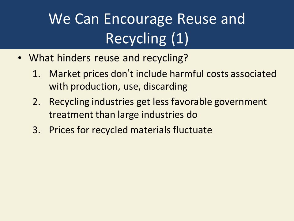 We Can Encourage Reuse and Recycling (1)