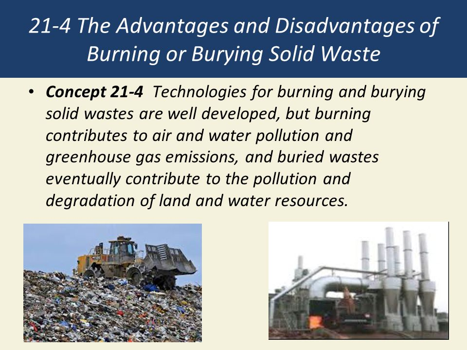 21-4 The Advantages and Disadvantages of Burning or Burying Solid Waste