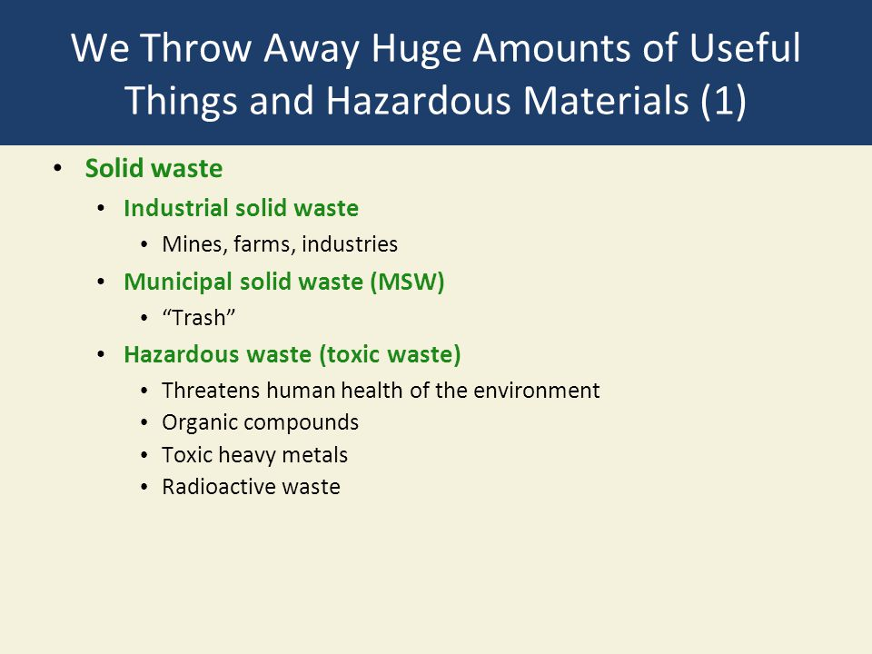 We Throw Away Huge Amounts of Useful Things and Hazardous Materials (1)
