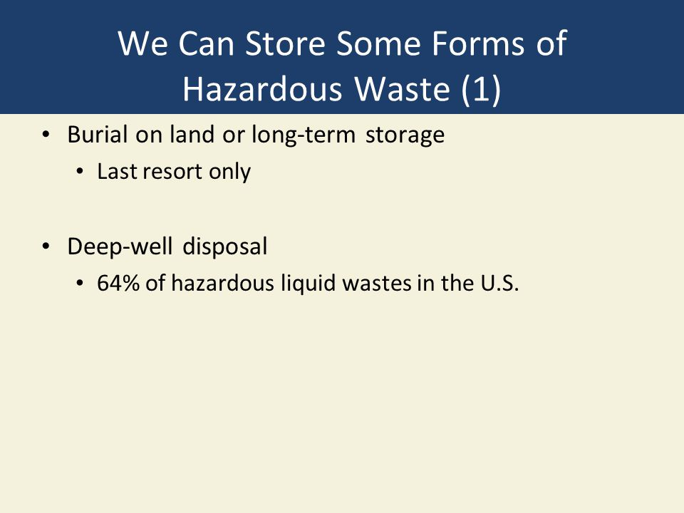 We Can Store Some Forms of Hazardous Waste (1)