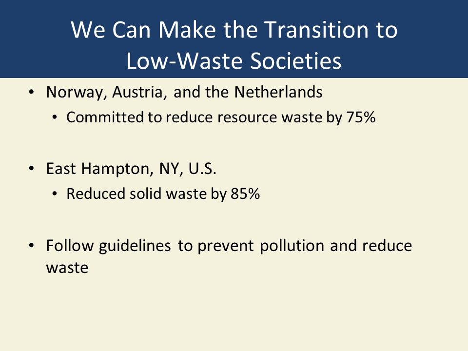 We Can Make the Transition to Low-Waste Societies