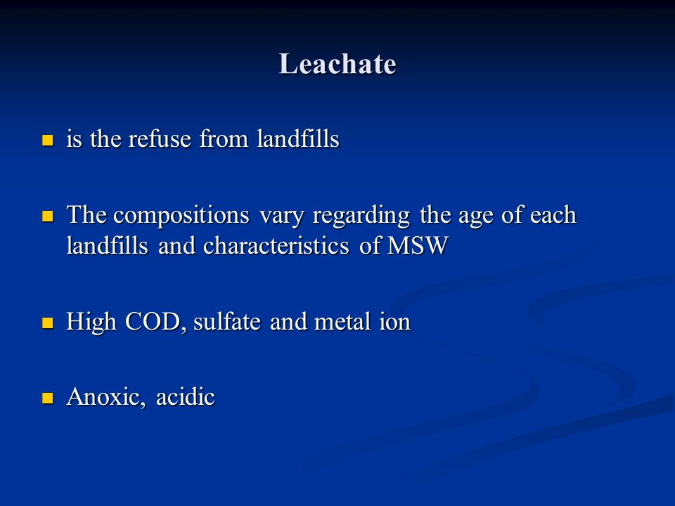 Leachate is the refuse from landfills