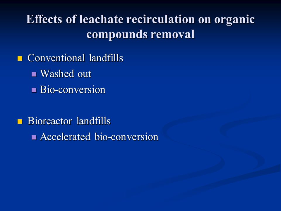 Effects of leachate recirculation on organic compounds removal