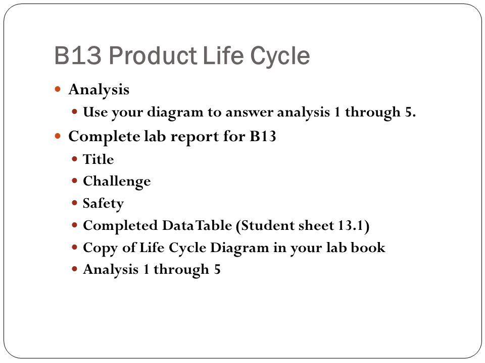 B13 Product Life Cycle Analysis Complete lab report for B13