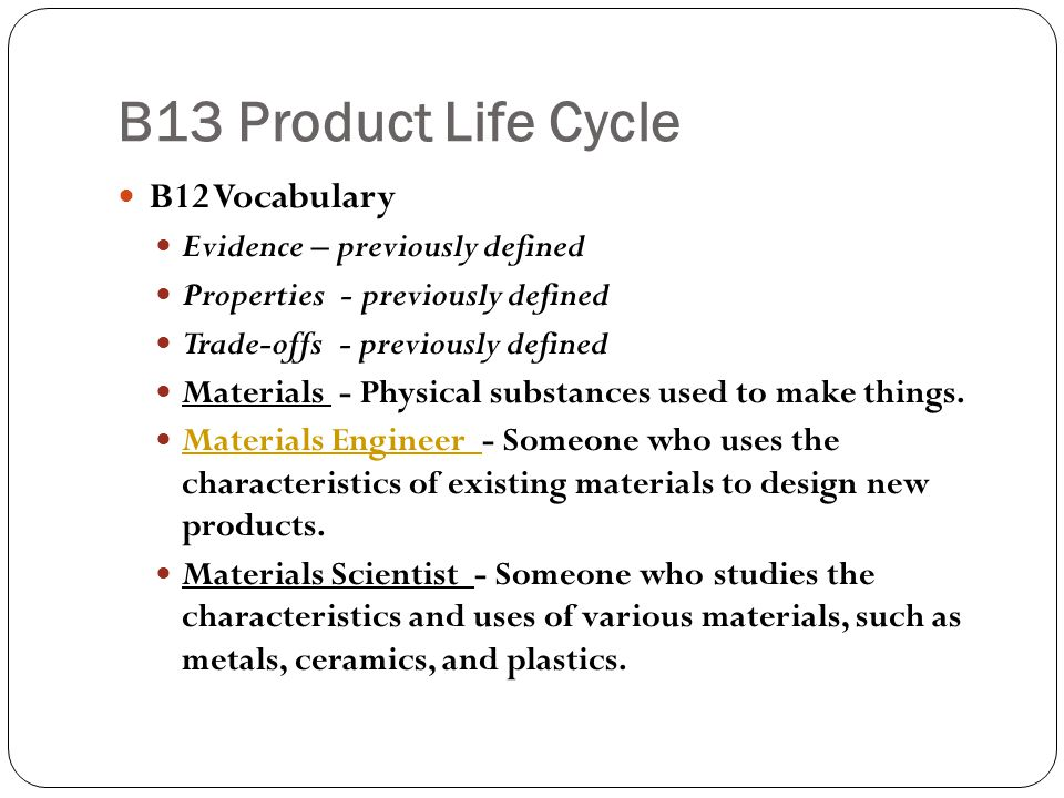B13 Product Life Cycle B12 Vocabulary Evidence – previously defined
