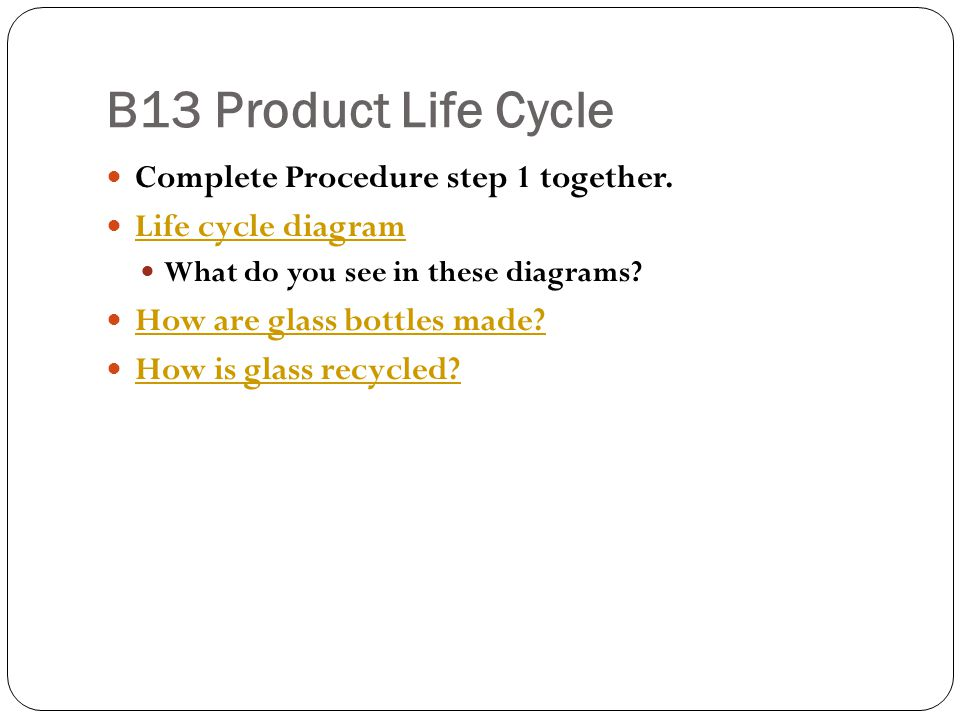 B13 Product Life Cycle Complete Procedure step 1 together.