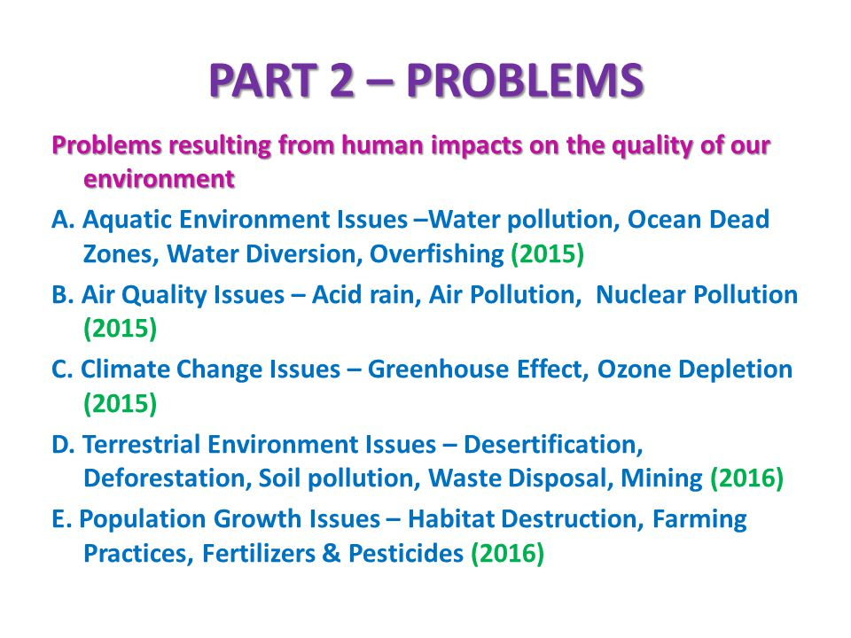 PART 2 – PROBLEMS Problems resulting from human impacts on the quality of our environment.