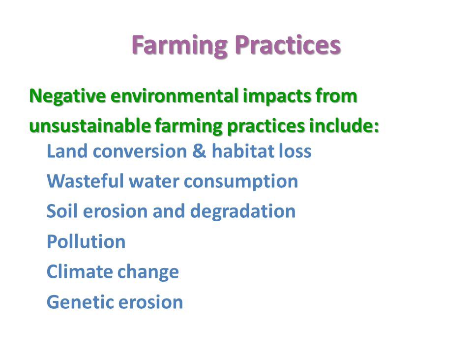 Farming Practices Negative environmental impacts from