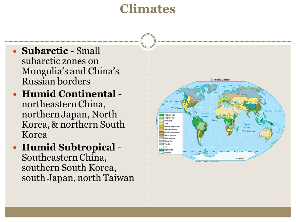 Climates Subarctic - Small subarctic zones on Mongolia's and China's Russian borders.