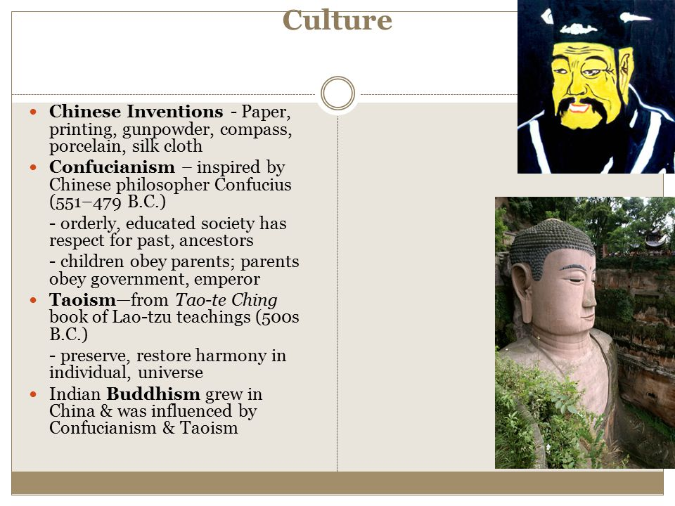 Culture Chinese Inventions - Paper, printing, gunpowder, compass, porcelain, silk cloth.