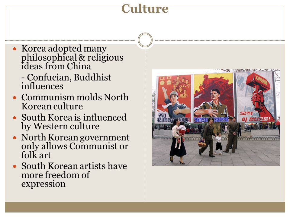 Culture Korea adopted many philosophical & religious ideas from China