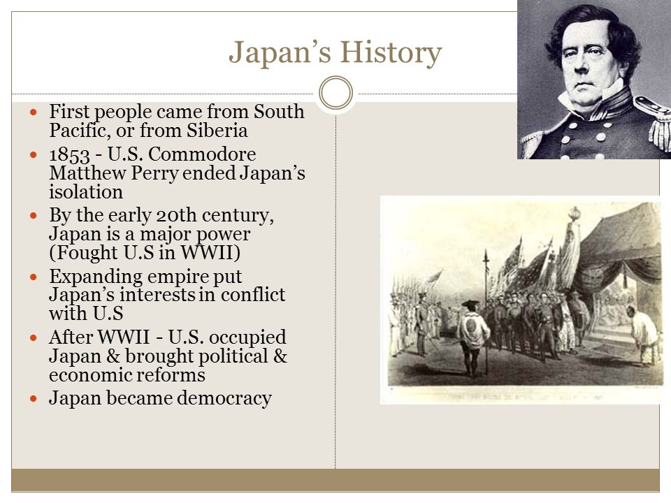 Japan's History First people came from South Pacific, or from Siberia