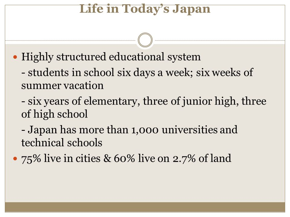 Life in Today's Japan Highly structured educational system
