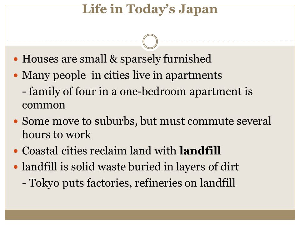 Life in Today's Japan Houses are small & sparsely furnished