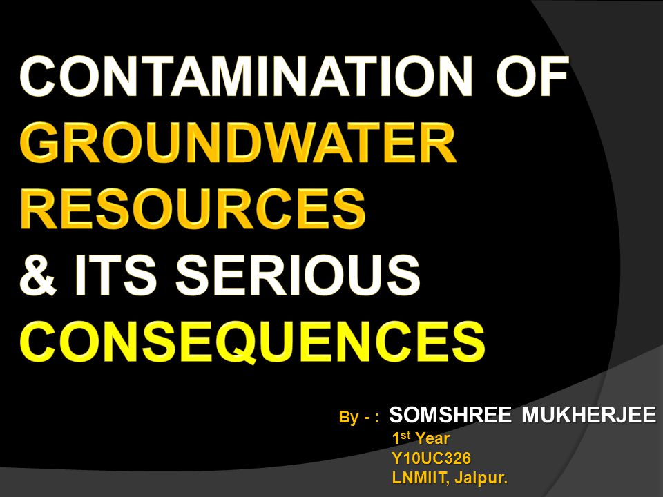 CONTAMINATION OF GROUNDWATER RESOURCES