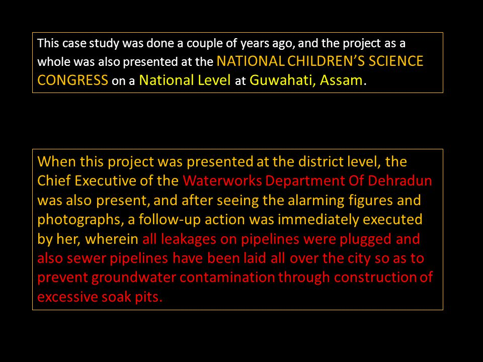 This case study was done a couple of years ago, and the project as a whole was also presented at the NATIONAL CHILDREN'S SCIENCE CONGRESS on a National Level at Guwahati, Assam.