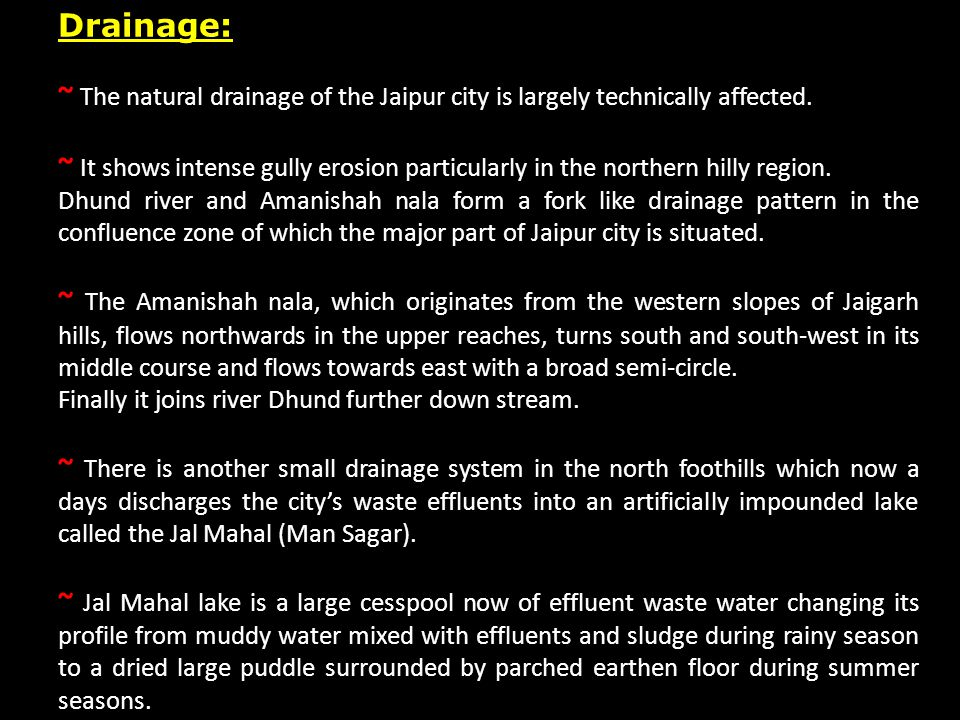 Drainage: ~ The natural drainage of the Jaipur city is largely technically affected.