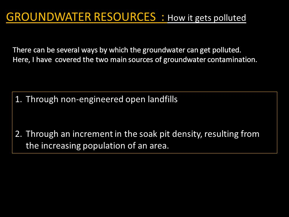 GROUNDWATER RESOURCES : How it gets polluted