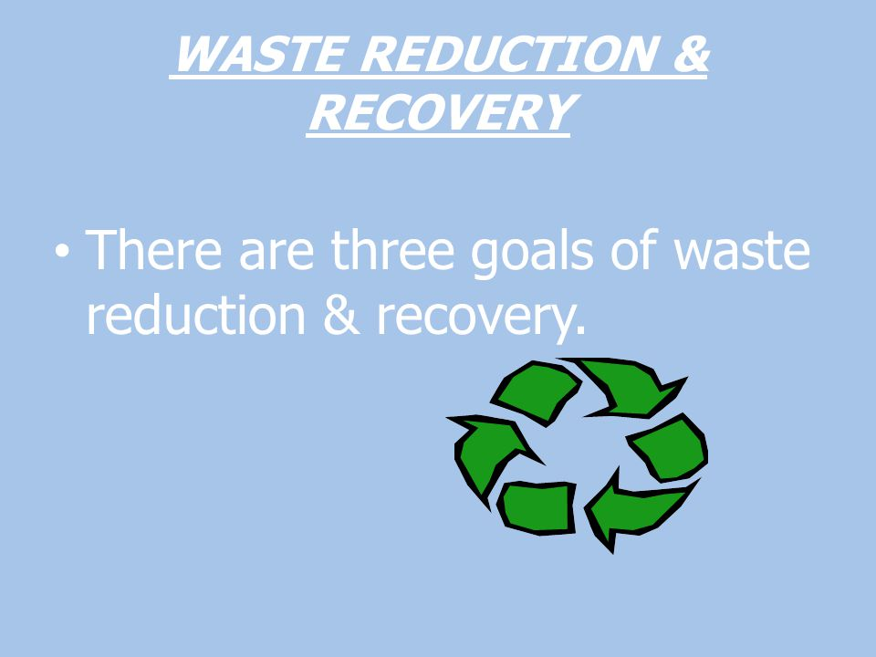 WASTE REDUCTION & RECOVERY