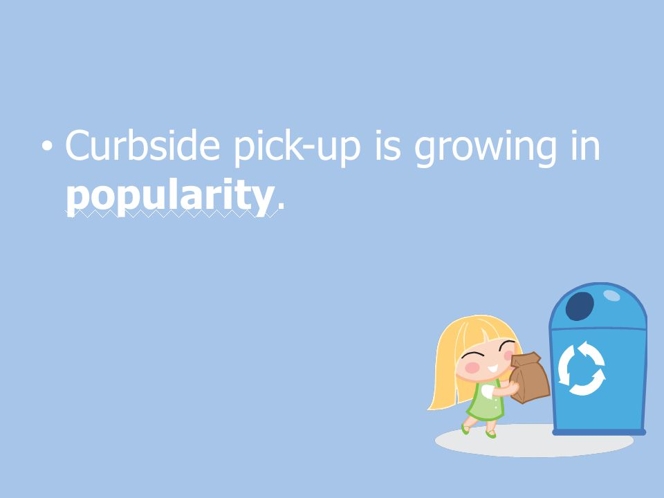 Curbside pick-up is growing in popularity.