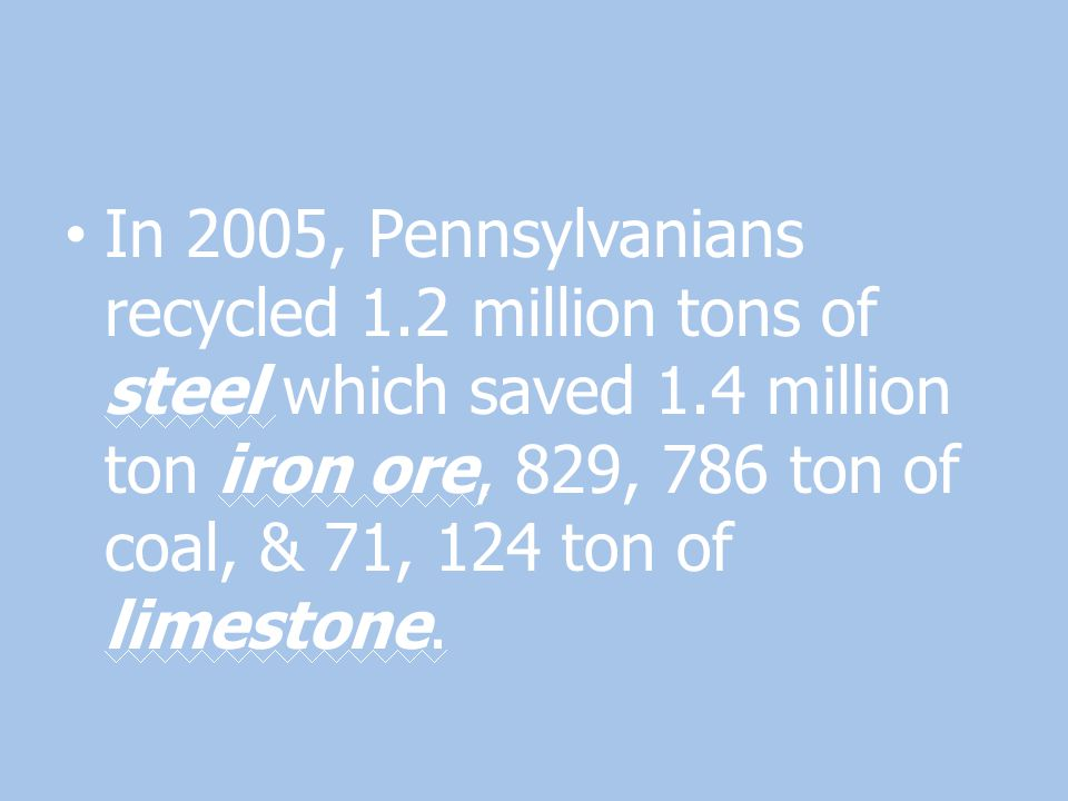 In 2005, Pennsylvanians recycled 1