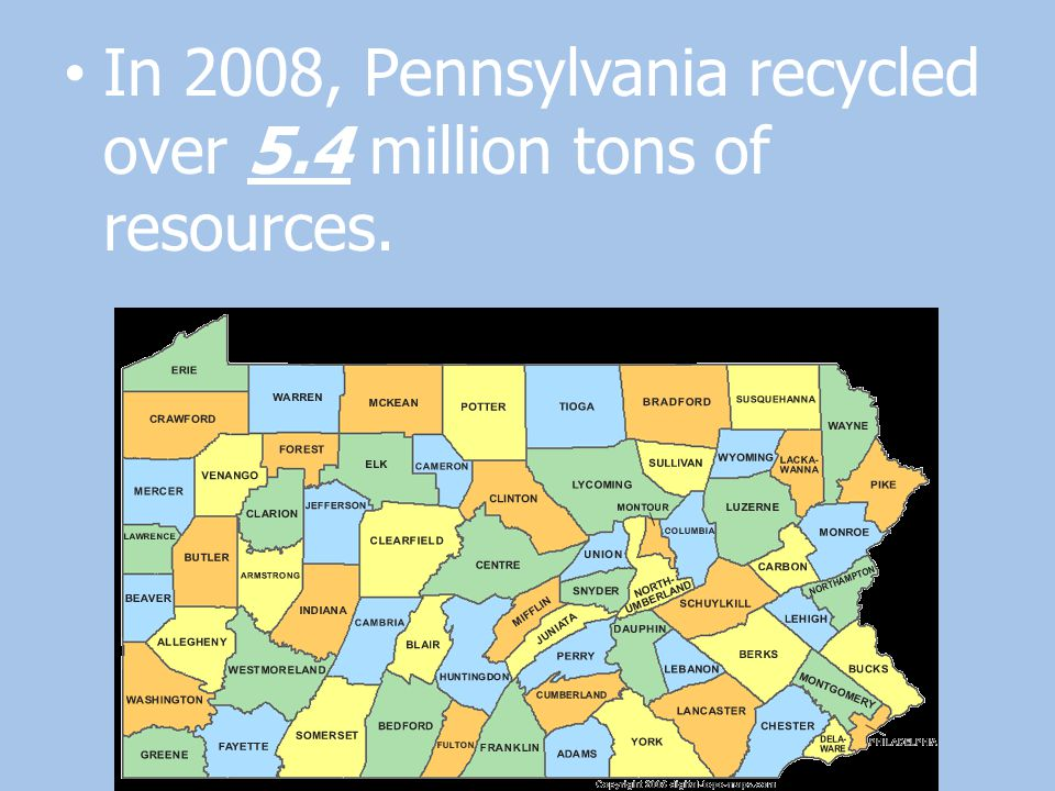 In 2008, Pennsylvania recycled over 5.4 million tons of resources.