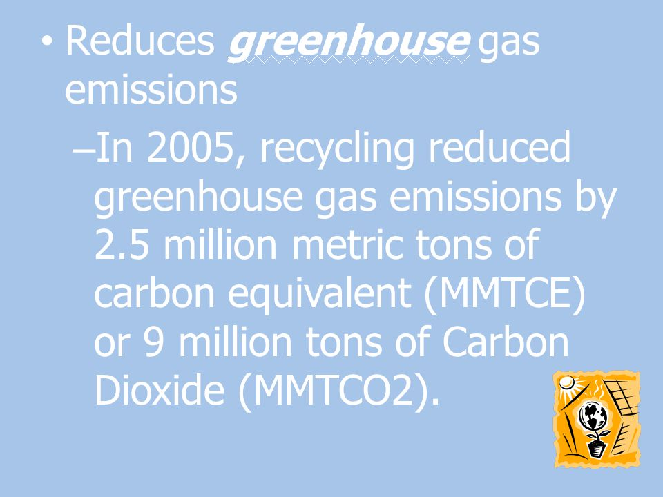 Reduces greenhouse gas emissions