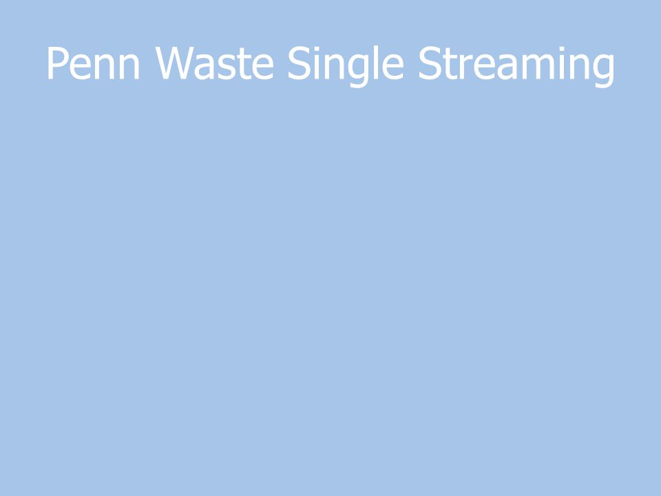 Penn Waste Single Streaming
