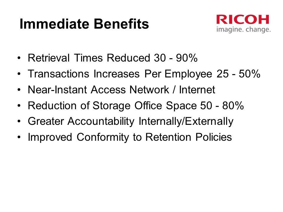 Immediate Benefits Retrieval Times Reduced 30 - 90%