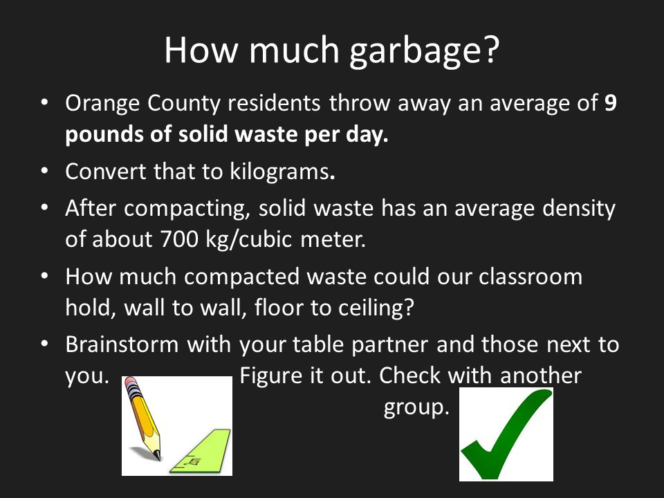 How much garbage Orange County residents throw away an average of 9 pounds of solid waste per day.