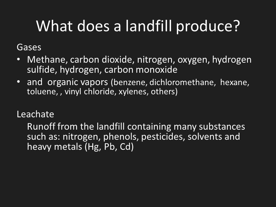 What does a landfill produce