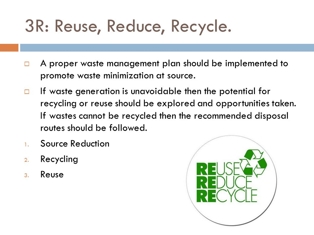 3R: Reuse, Reduce, Recycle.