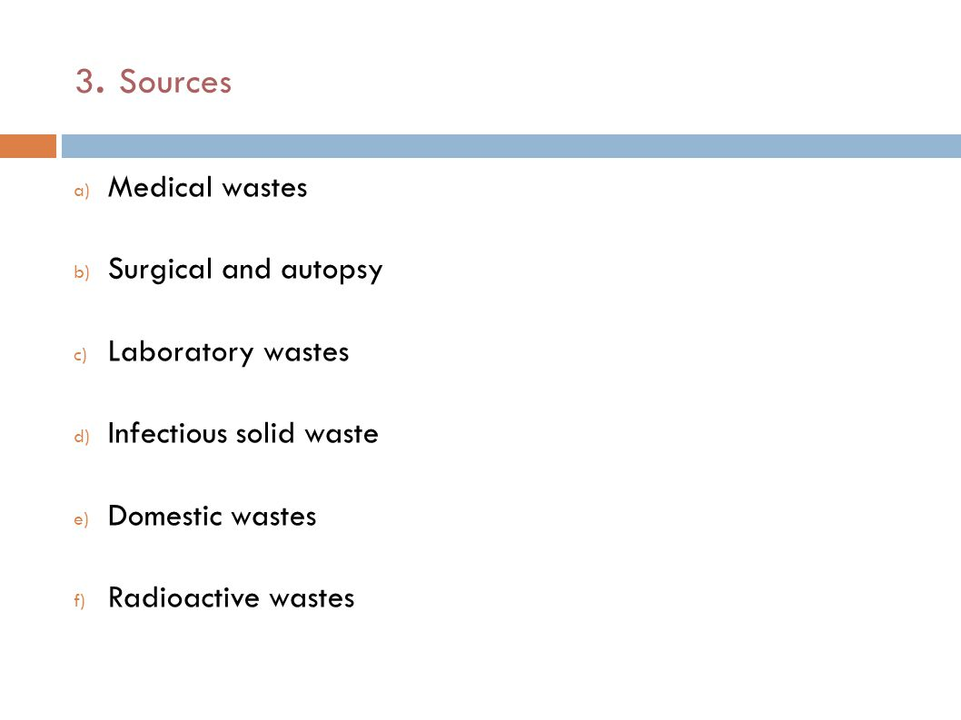 3. Sources Medical wastes Surgical and autopsy Laboratory wastes