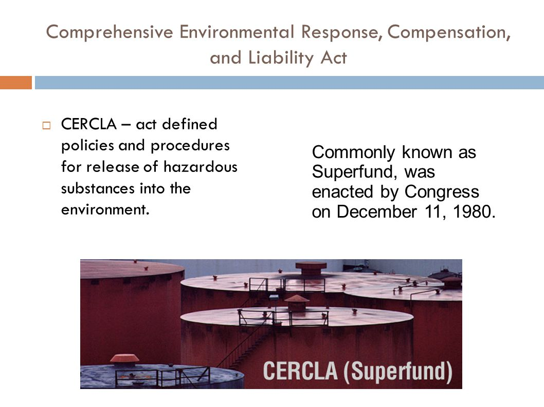 Comprehensive Environmental Response, Compensation, and Liability Act