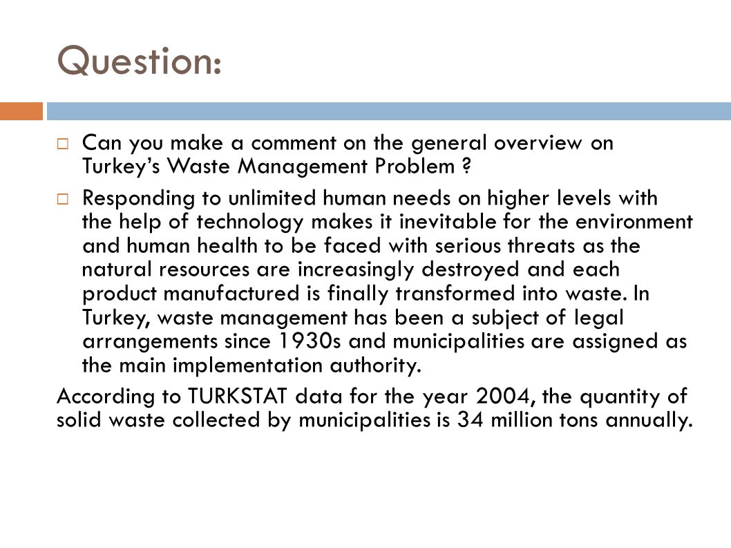 Question: Can you make a comment on the general overview on Turkey's Waste Management Problem