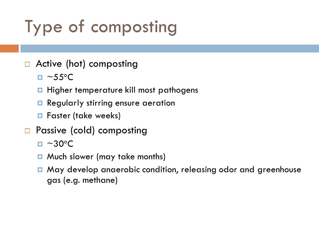 Type of composting Active (hot) composting Passive (cold) composting