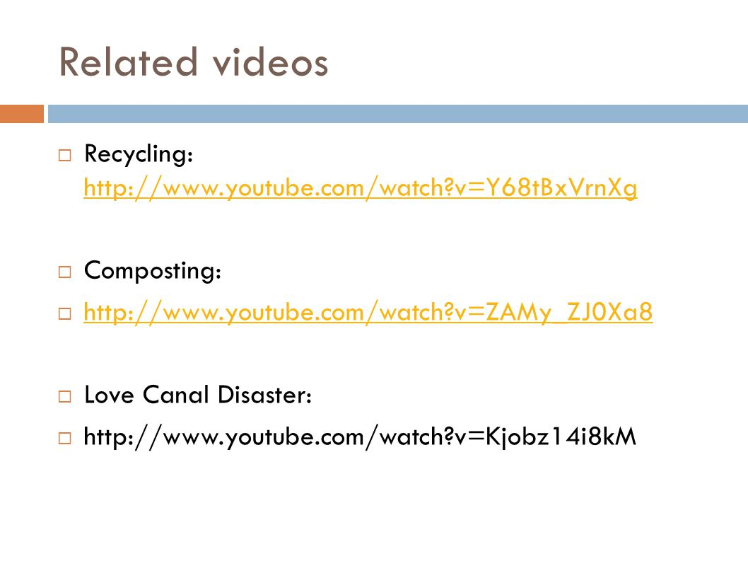Related videos Recycling: http://www.youtube.com/watch v=Y68tBxVrnXg