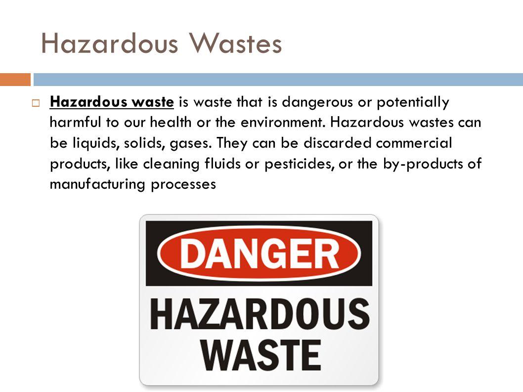 Hazardous Wastes