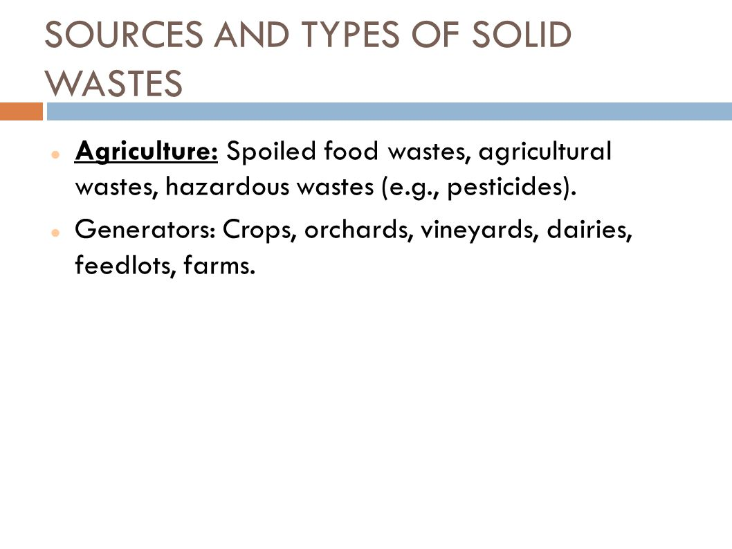 SOURCES AND TYPES OF SOLID WASTES