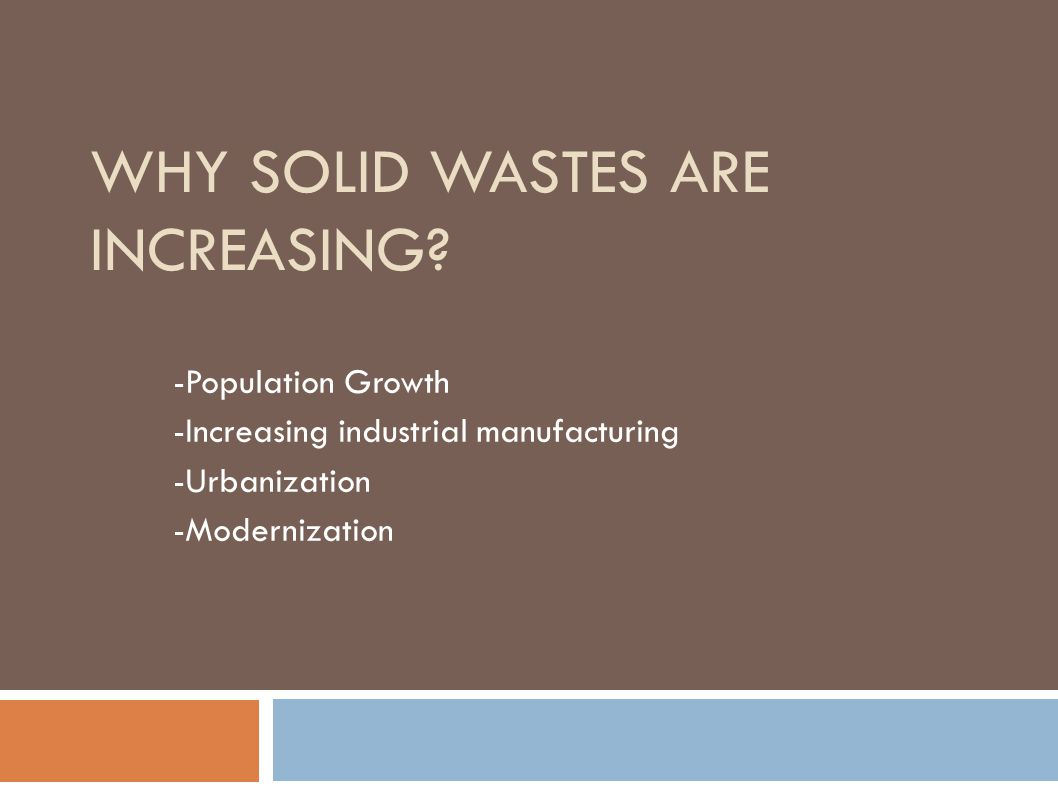 Why solid wastes are increasing