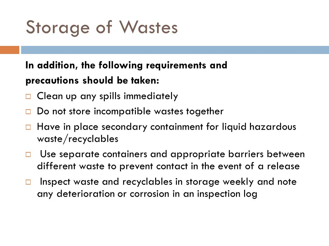 Storage of Wastes In addition, the following requirements and